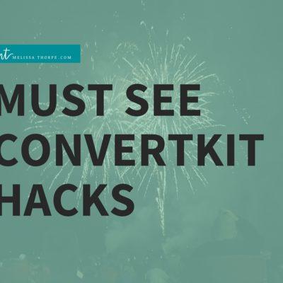 Must See ConvertKit Hacks via melissathorpe.com