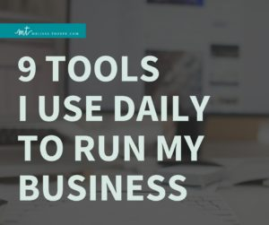 Checkout these 9 Tools Melissa Thorpe Uses Daily to Run Her Business via melissathorpe.com
