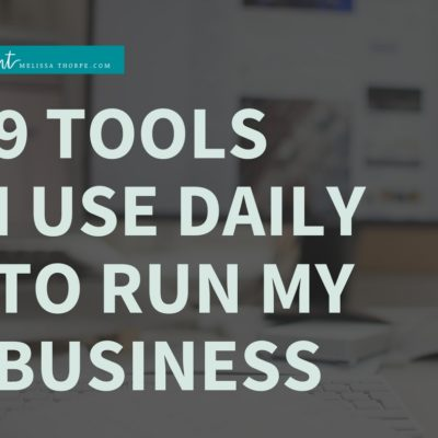 9 Tools I Use Daily to Run My Business
