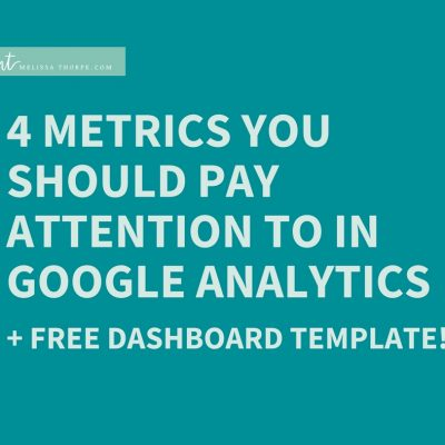 4 metrics you should pay attention to in Google Analytics (+ free dashboard template!)