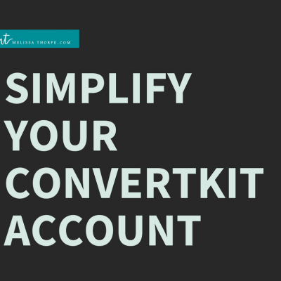 Simplify Your ConvertKit Account